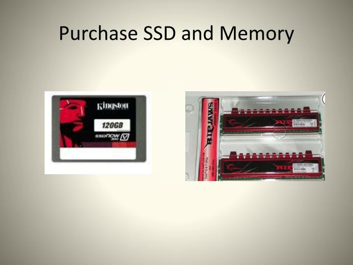 Purchase SSD and Memory