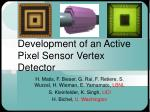 development of an active pixel sensor vertex detector