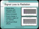 signal loss to radiation