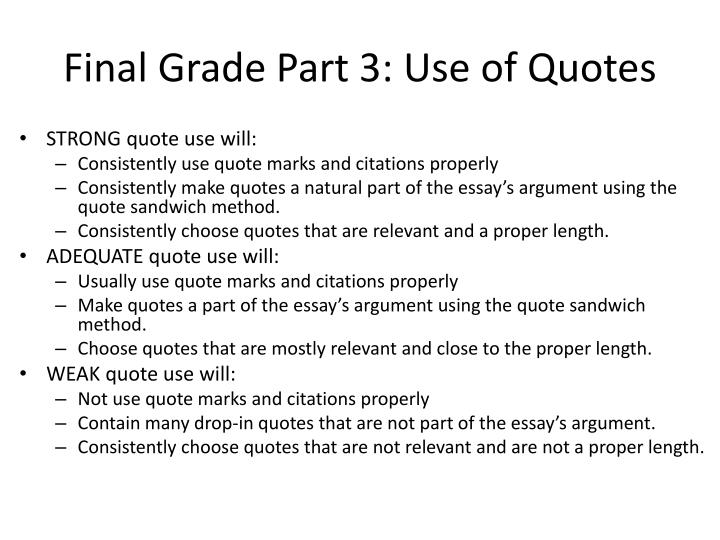 Final Grade Part 3: Use of Quotes