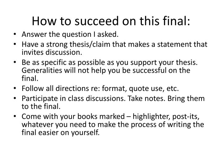 How to succeed on this final: