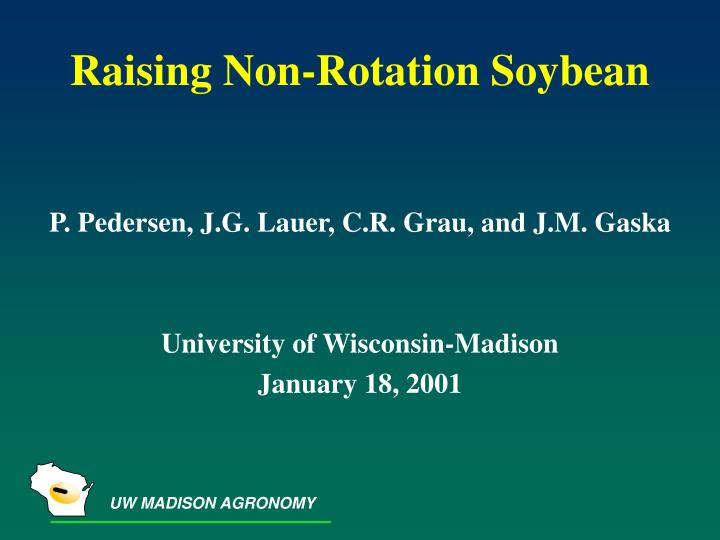 Raising non rotation soybean