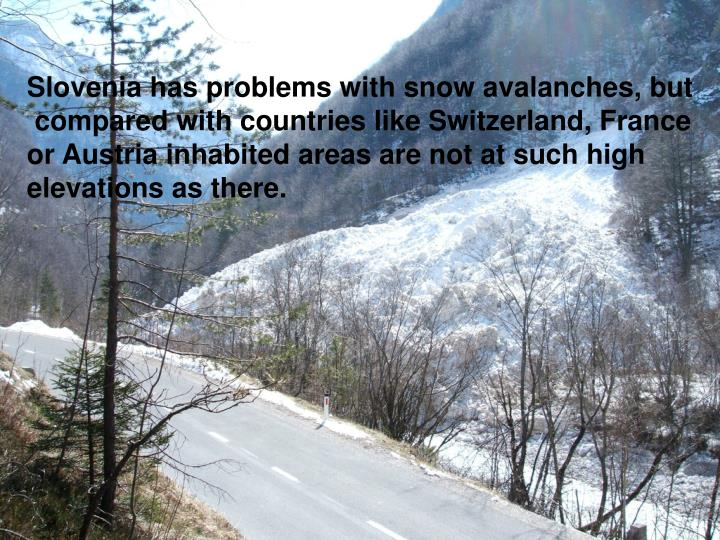 Slovenia has problems with snow avalanches, but