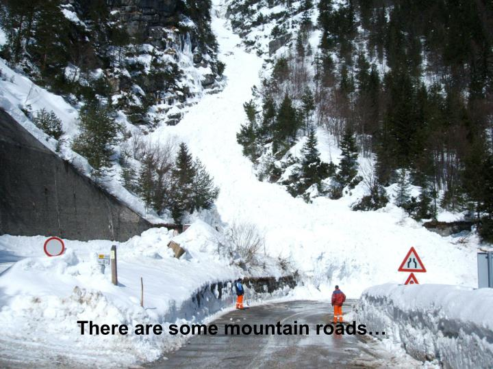 There are some mountain roads…