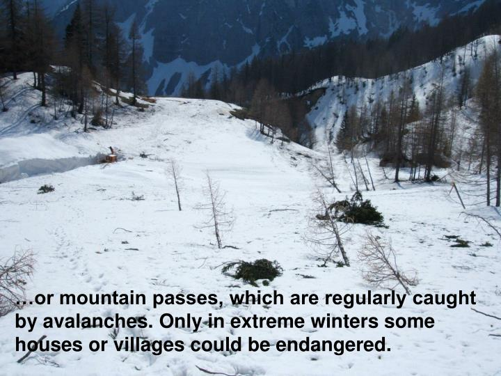 …or mountain passes, which are regularly caught