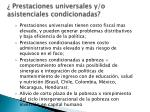 prestaciones universales y o asistenciales condicionadas