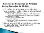 reforma de pensiones en am rica latina d cadas de 80 00