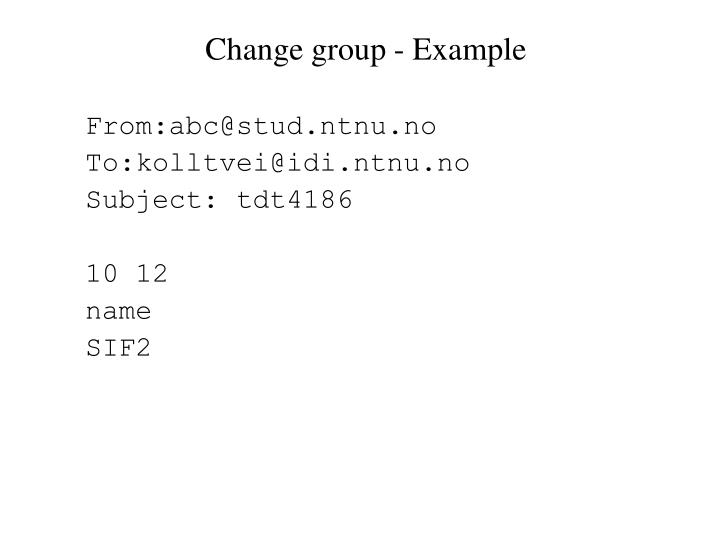 Change group - Example