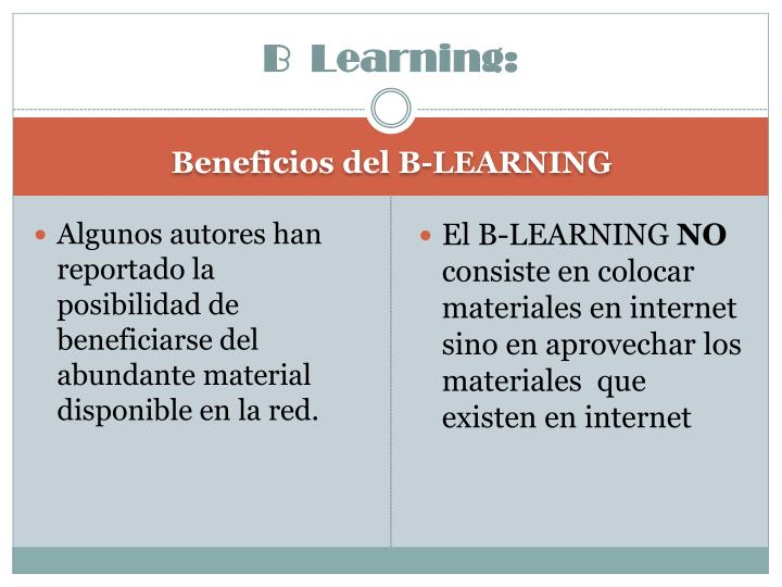 B  Learning: