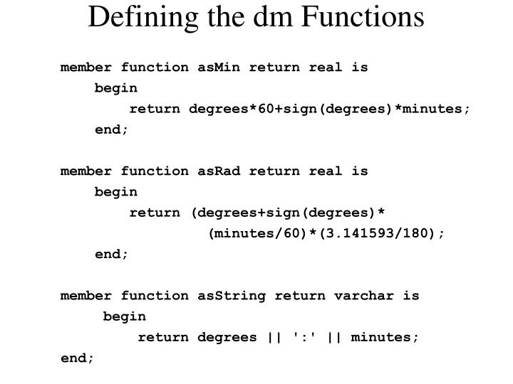 Defining the dm Functions