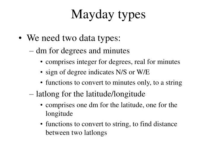 Mayday types