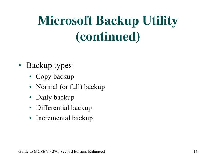 Microsoft Backup Utility (continued)