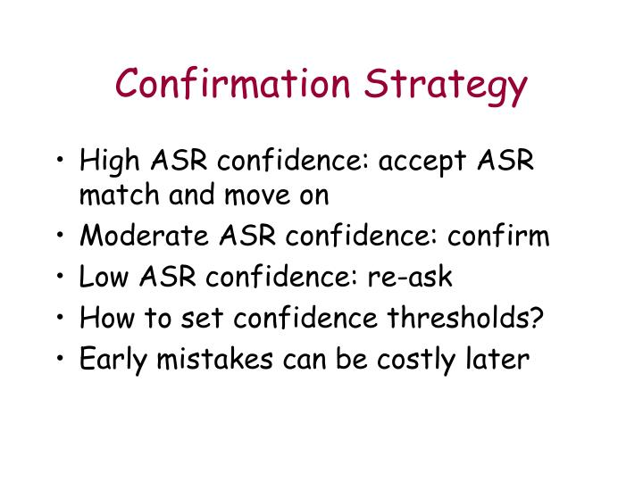 Confirmation Strategy