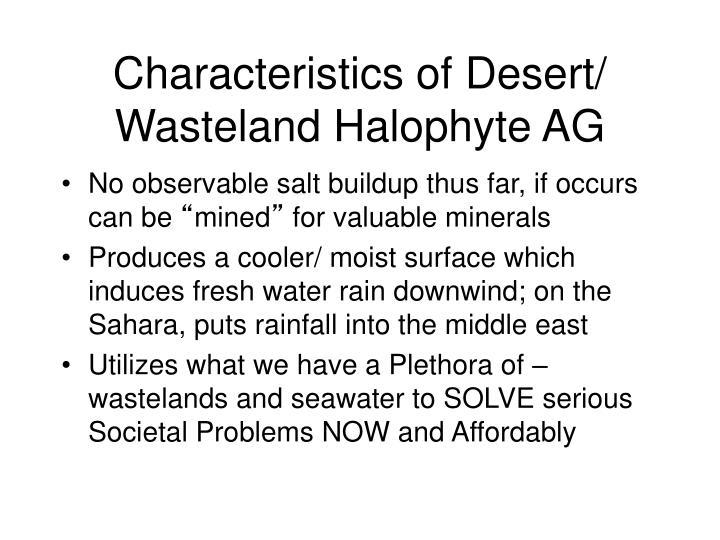 Characteristics of Desert/ Wasteland Halophyte AG