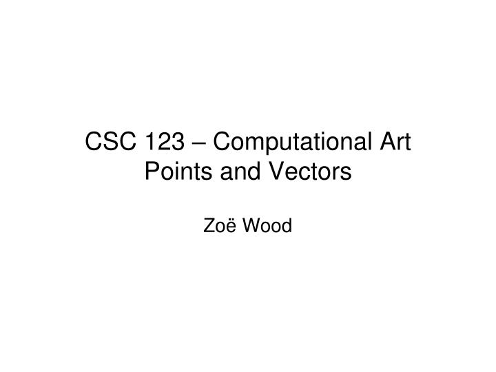 Csc 123 computational art points and vectors