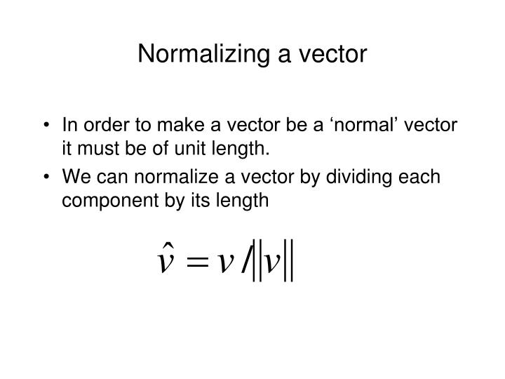 Normalizing a vector