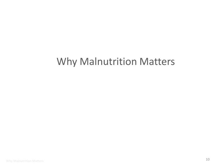 Why Malnutrition Matters