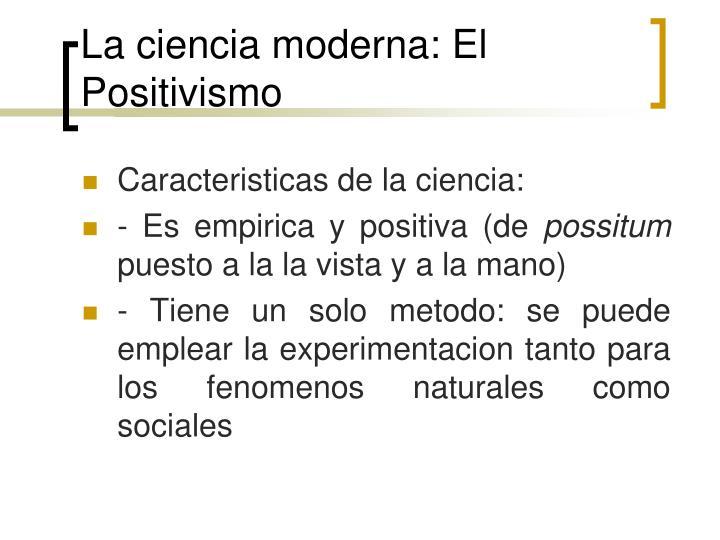 La ciencia moderna: El Positivismo
