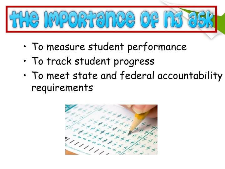 To measure student performance