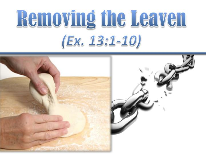 Removing the Leaven