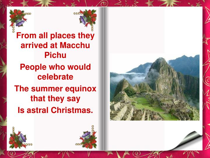 From all places they arrived at Macchu Pichu