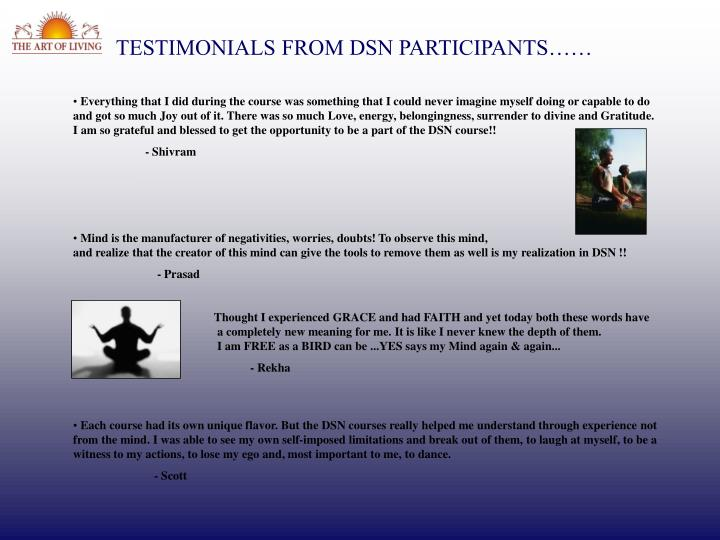 TESTIMONIALS FROM DSN PARTICIPANTS……