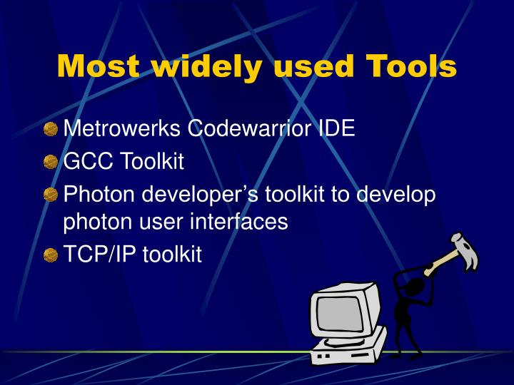 Most widely used Tools