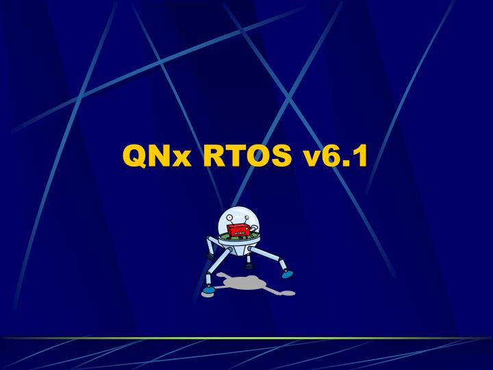 QNx RTOS v6.1