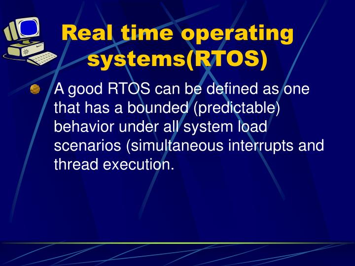 Real time operating systems(RTOS)