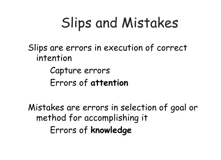 Slips and Mistakes