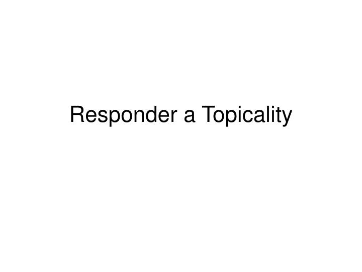 Responder a Topicality
