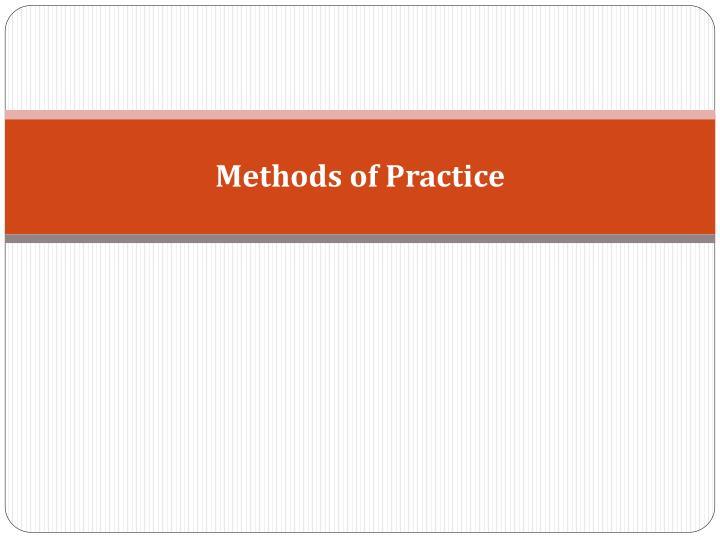Methods of Practice