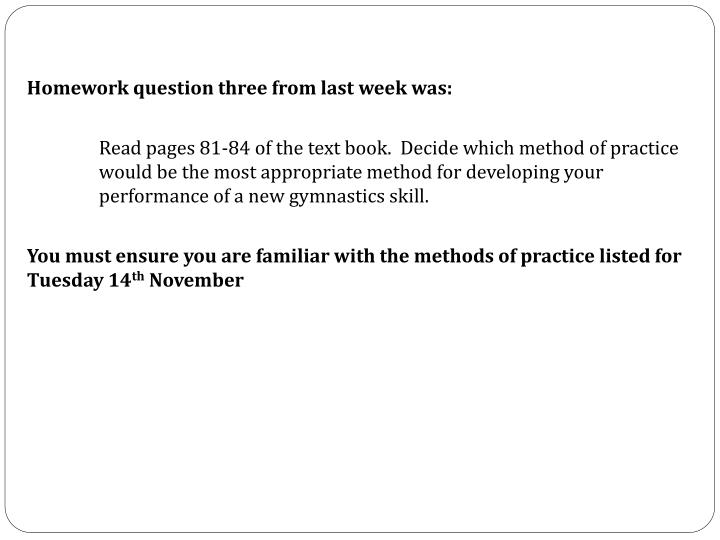 Homework question three from last week was:
