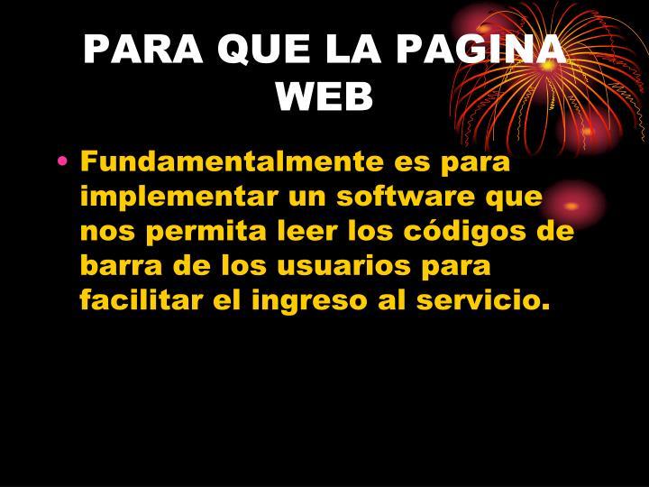 PARA QUE LA PAGINA WEB