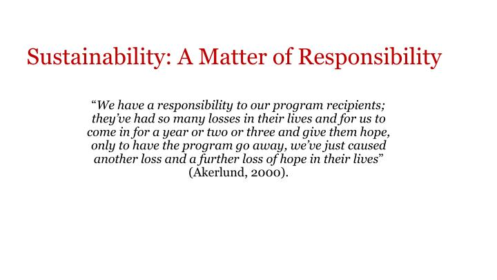Sustainability: A Matter of Responsibility