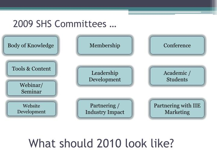 2009 SHS Committees …