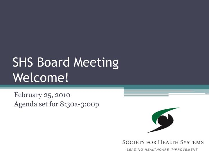 Shs board meeting welcome