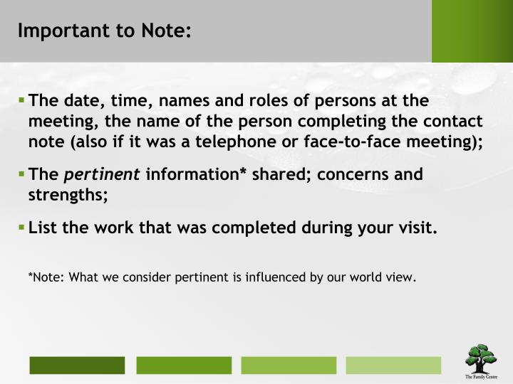 The date, time, names and roles of persons at the meeting, the name of the person completing the contact note (also if it was a telephone or face-to-face meeting);