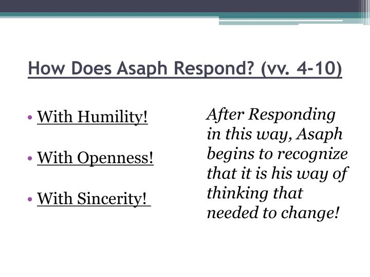 How Does Asaph Respond? (vv. 4-10)