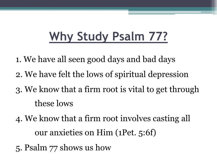 Why Study Psalm 77?