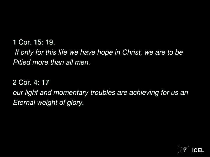1 Cor. 15: 19.