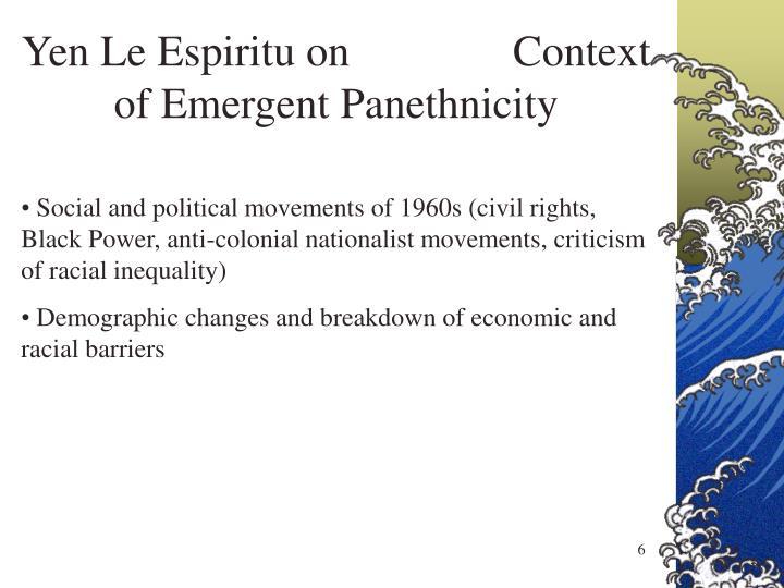 Yen Le Espiritu on               Context of Emergent Panethnicity