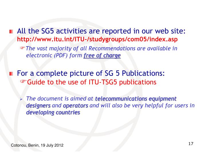 All the SG5 activities are reported in our web site: