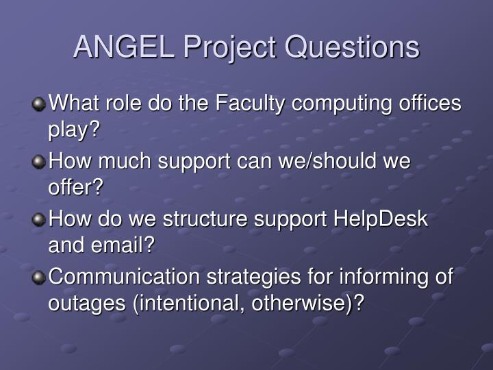 ANGEL Project Questions