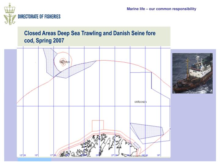 Closed Areas Deep Sea Trawling and Danish Seine fore cod, Spring 2007