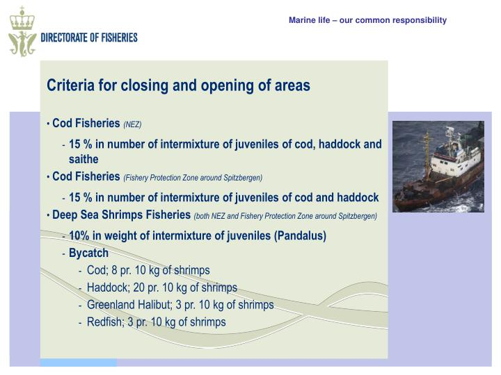 Criteria for closing and opening of areas