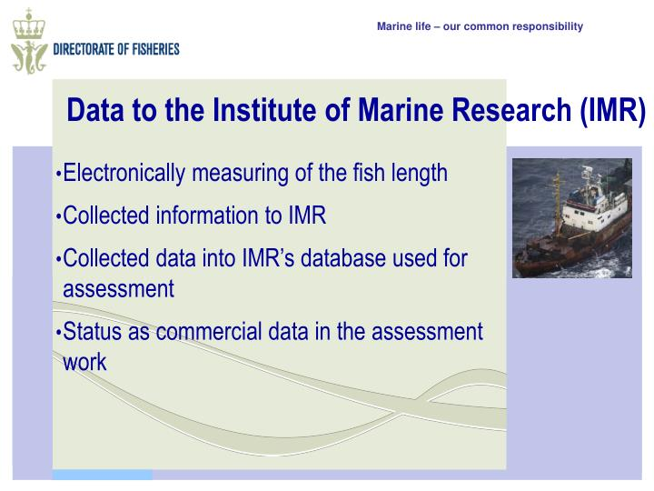 Data to the Institute of Marine Research (IMR)