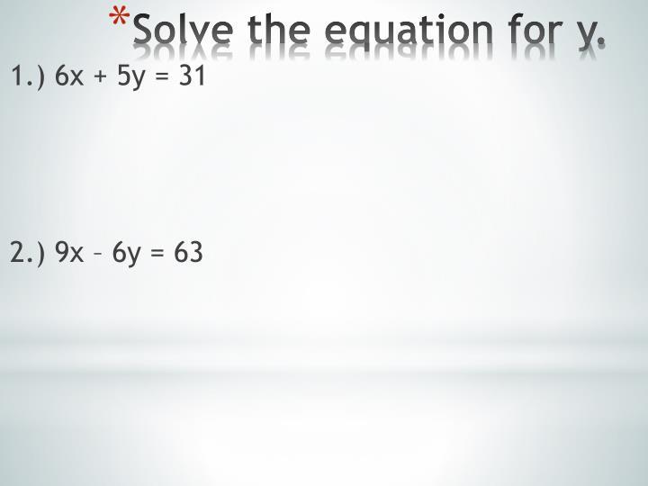 1.) 6x + 5y = 31