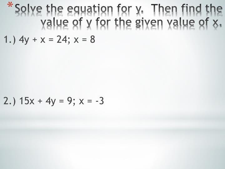 1.) 4y + x = 24; x = 8