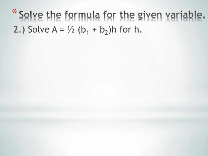 2.) Solve A = ½ (b